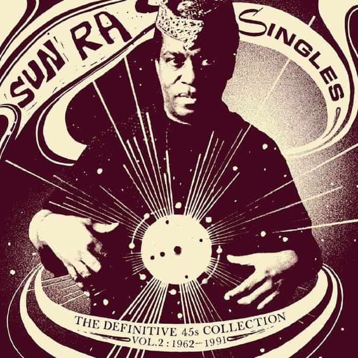 Singles (The Definitive 45s Collection Vol. 2: 1962-1991) by Sun Ra