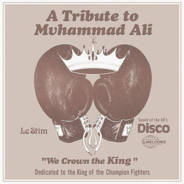 Tribute To Muhammad Ali (We Crown The King) by Le Stim