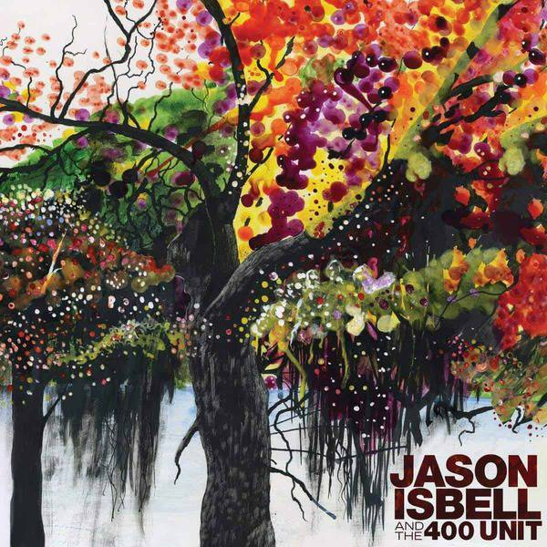 Jason Isbell & The 400 Unit by Jason Isbell & The 400 Unit