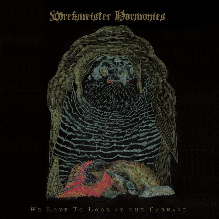 We Love To Look At The Carnage by Wrekmeister Harmonies
