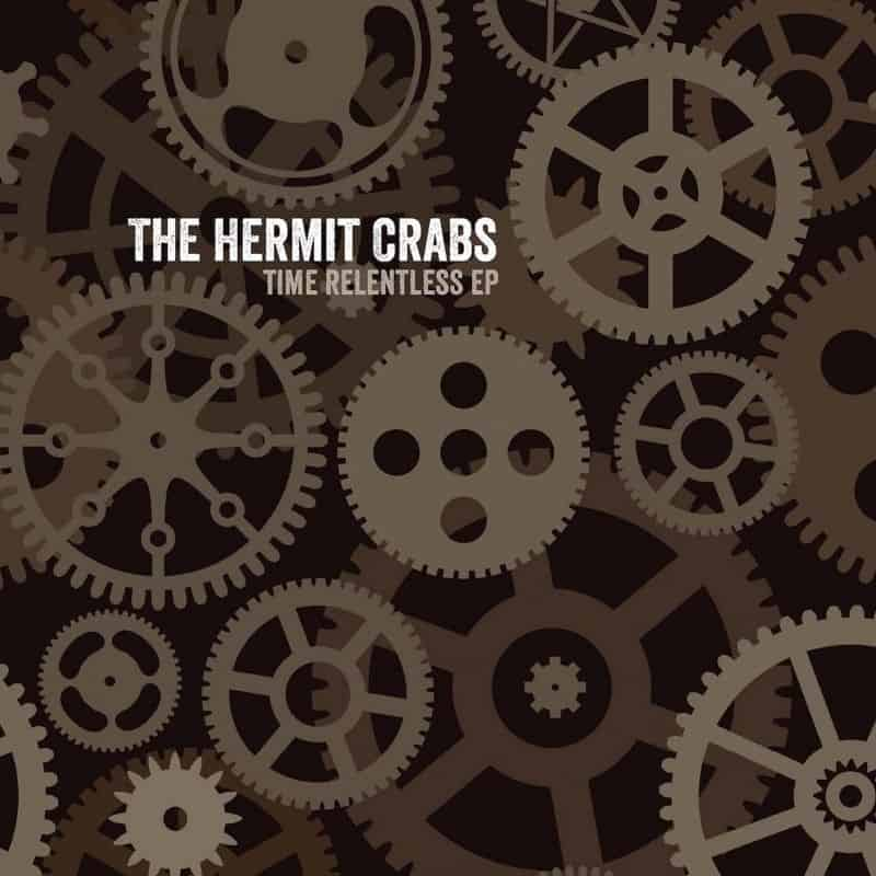 Time Relentless EP by The Hermit Crabs