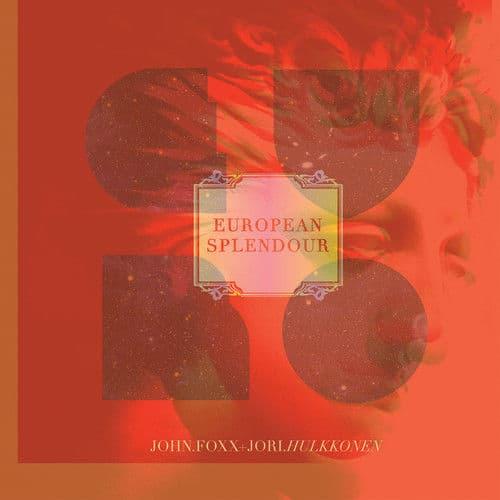 European Splendour by John Foxx & Jori Hulkkonen