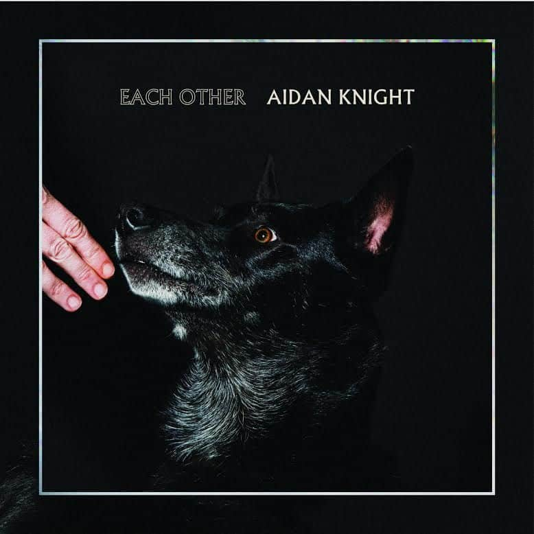 Each Other by Aidan Knight