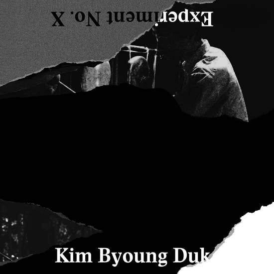 Experiment No. X by Kim Byoung Duk / 김병덕