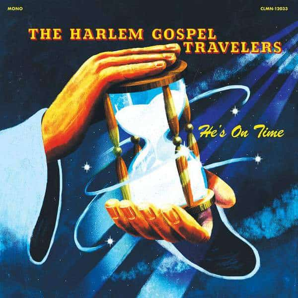 He's On Time by The Harlem Gospel Travelers