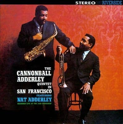 In San Francisco by Cannonball Adderley Quintet