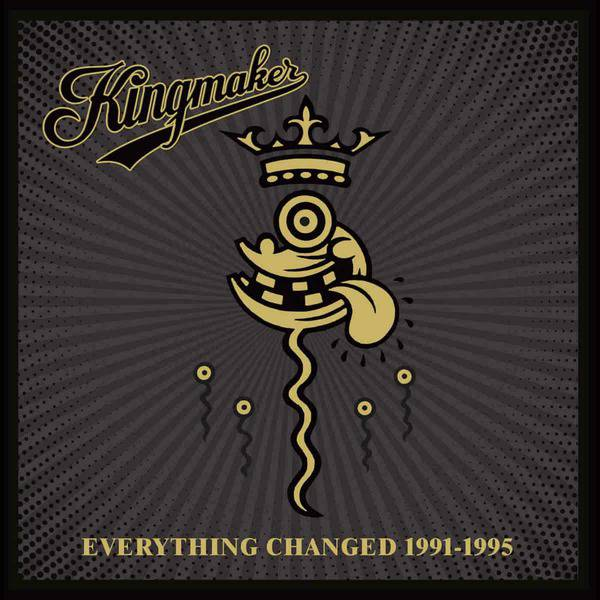 Everything Changed 1991-1995 by Kingmaker