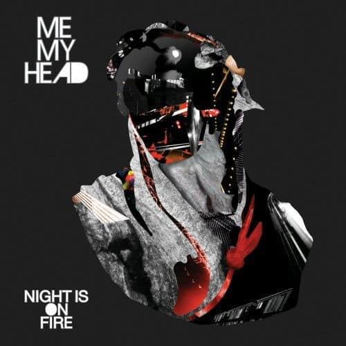 Night Is On Fire by Me My Head