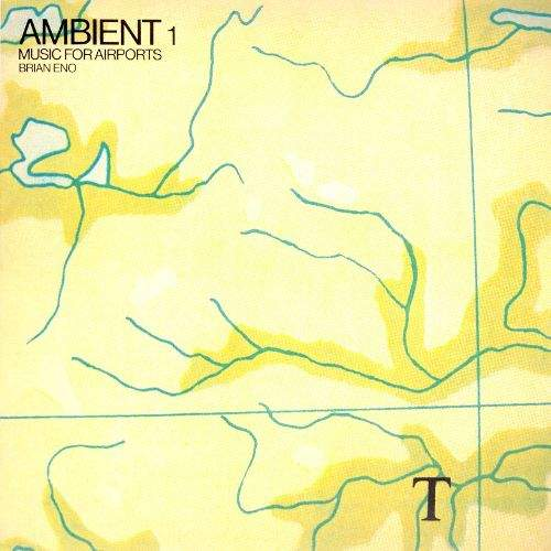 Music For Airports (Ambient 1) by Brian Eno