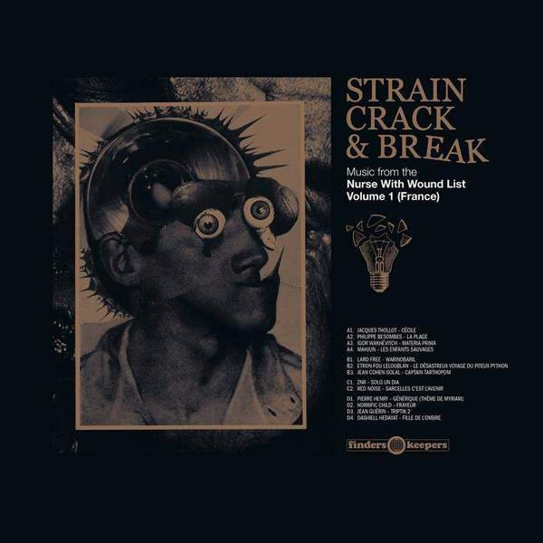 15. Various - Strain Crack & Break: Music From The Nurse With Wound List - Volume 1 (France)