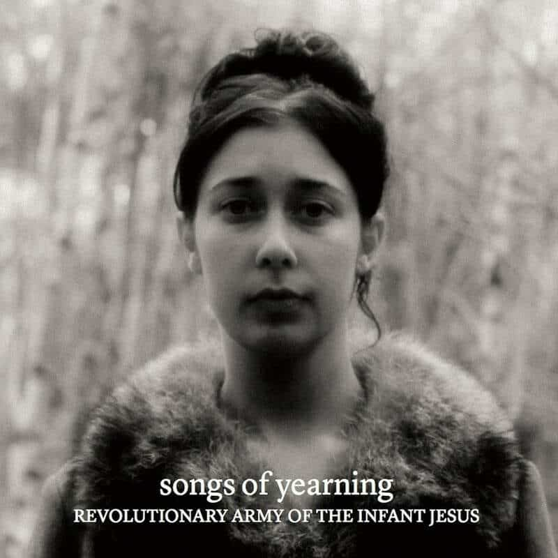Songs of Yearning by Revolutionary Army of The Infant Jesus