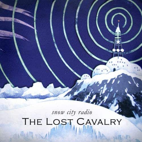 Snow City Radio by The Lost Cavalry