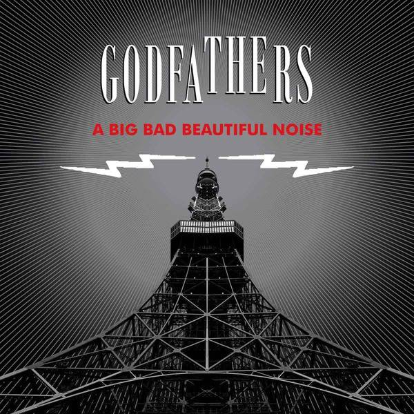 Big Bad Beautiful Noise by The Godfathers
