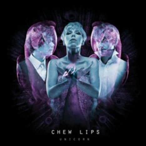 Unicorn by Chew Lips