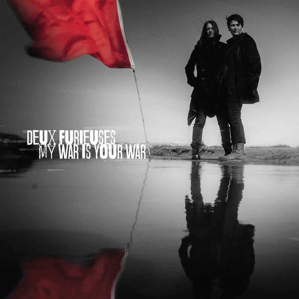 My War Is Your War by Deux Furieuses