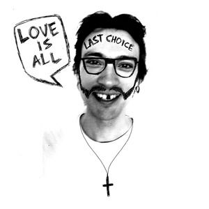 Last Choice EP by Love Is All