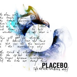 The Never-Ending Why by Placebo