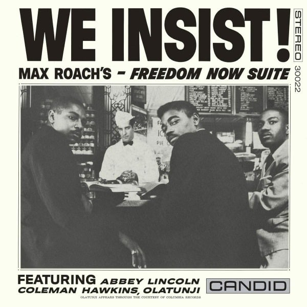 We Insist: Freedom Now Suite by Max Roach