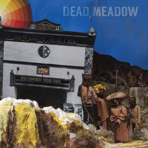 The Nothing They Need by Dead Meadow