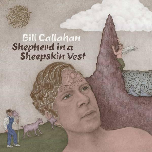 3. Bill Callahan - Shepherd in a Sheepskin Vest