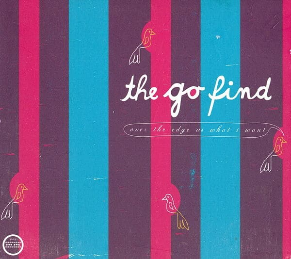 Over The Edge vs. What I Want by The Go Find