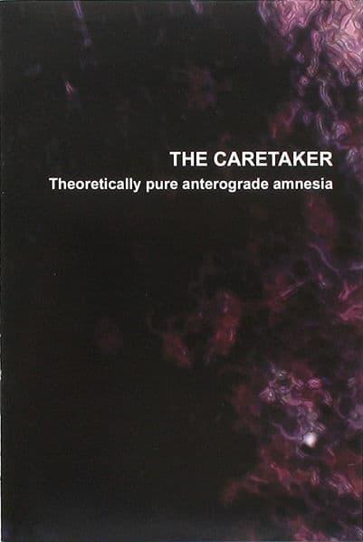 Theoretically Pure Anterograde Amnesia by The Caretaker