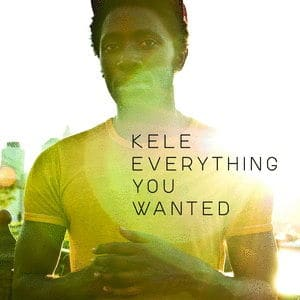 Everything You Wanted by Kele