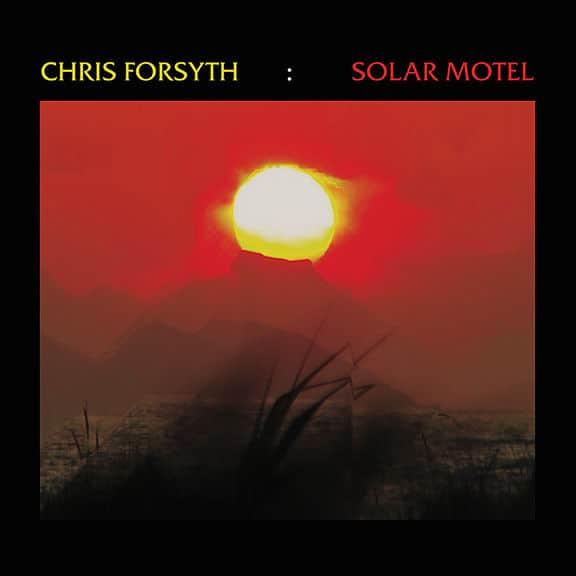 Solar Motel by Chris Forsyth