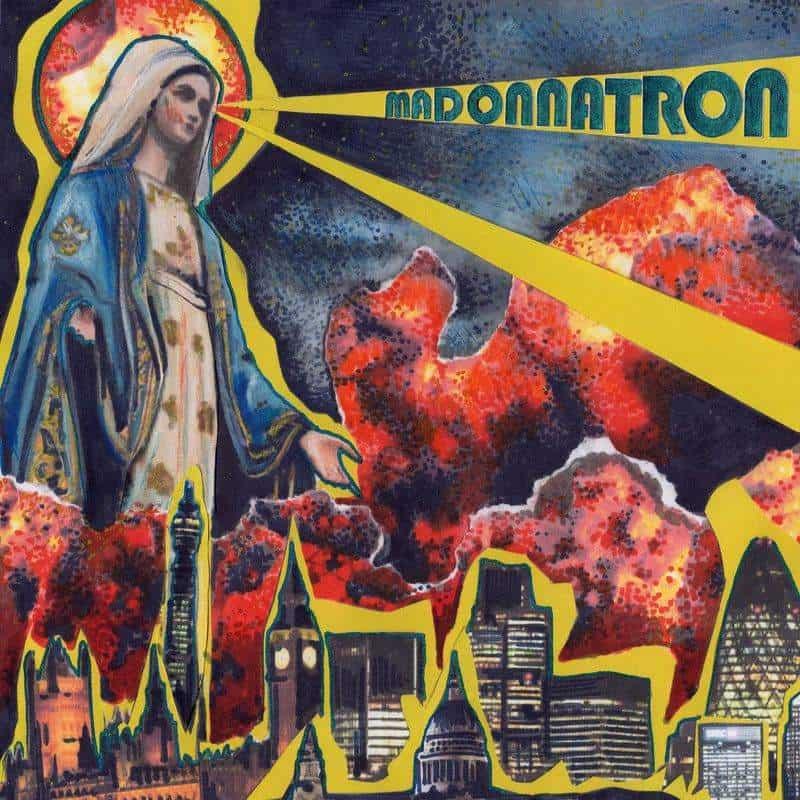 Madonnatron by Madonnatron