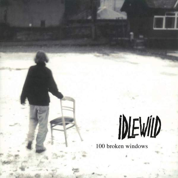 100 Broken Windows by Idlewild