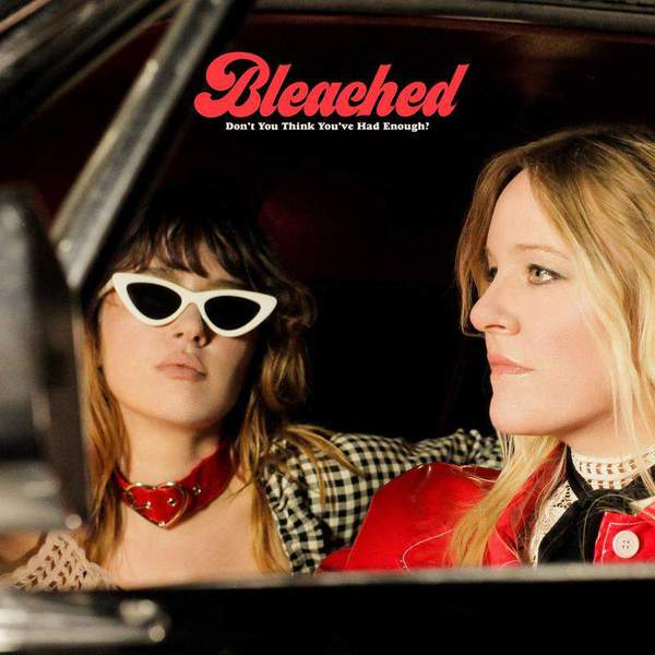 Don't You Think You've Had Enough by Bleached
