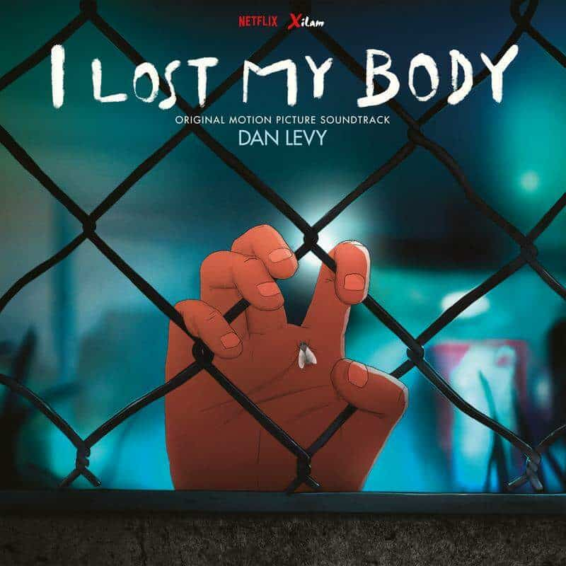 I Lost My Body (Original Motion Picture Soundtrack) by Dan Levy