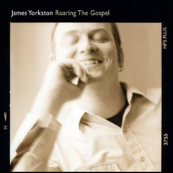Roaring The Gospel by James Yorkston