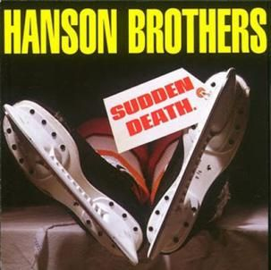 Sudden Death by The Hanson Brothers