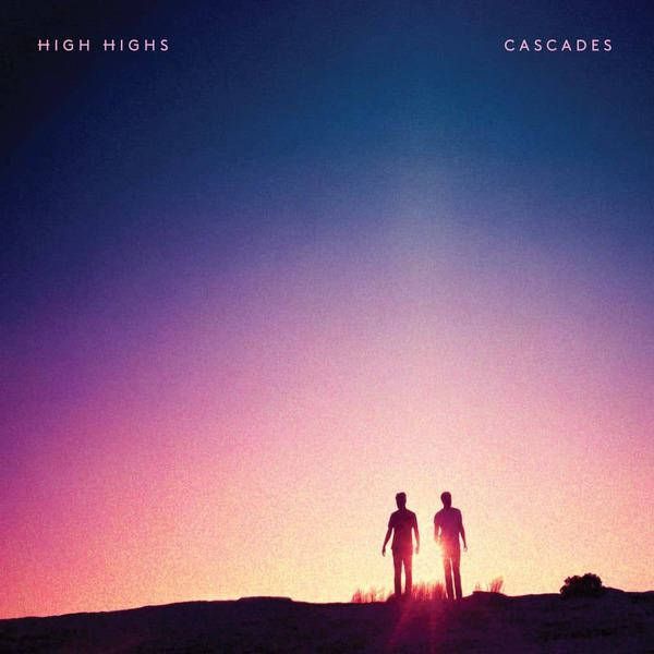 Cascades by High Highs