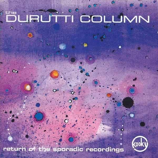 Return Of The Sporadic Recordings by The Durutti Column