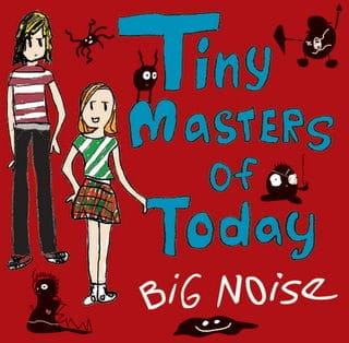 Big Noise by Tiny Masters Of Today