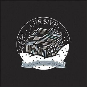 The Difference Between Houses and Homes: Lost Songs and Loose Ends 1995-2001 by Cursive