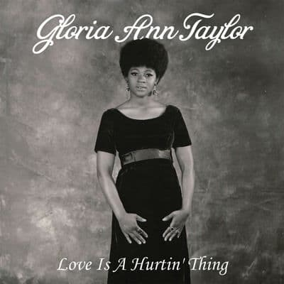 Love Is A Hurtin' Thing by Gloria Ann Taylor
