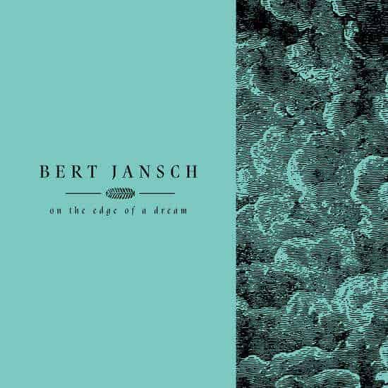 Living In The Shadows Part 2: On The Edge Of A Dream by Bert Jansch