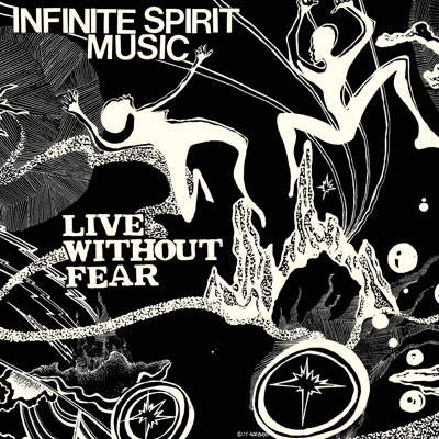 Live Without Fear by Infinite Spirit Music