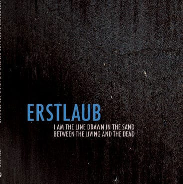 I Am the Line Drawn In The Sand Between The Living And The Dead by Erstlaub