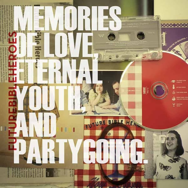 Memories of Love, Eternal Youth, Partygoing by Future Bible Heroes