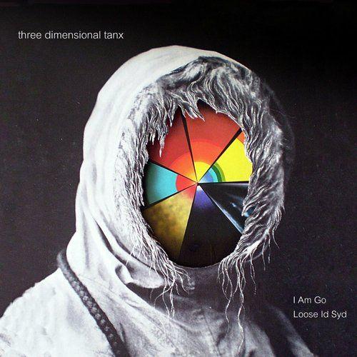 I am go / Loose Id Syd by Three Dimensional Tanx