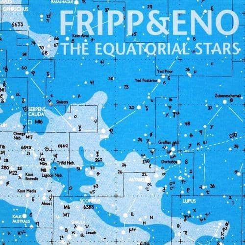 The Equatorial Stars by Fripp & Eno