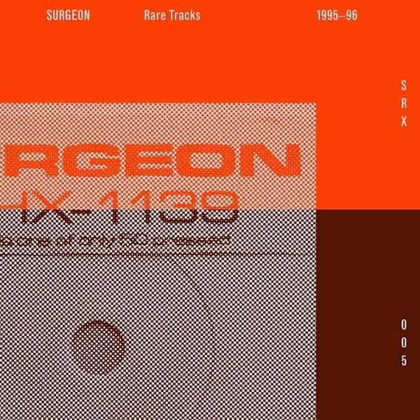 Rare Tracks 95-96 (2014 Remaster) by Surgeon