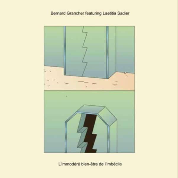 L'immodéré bien-être de l'imbécile by Bernard Grancher w/ Laetitia Sadier