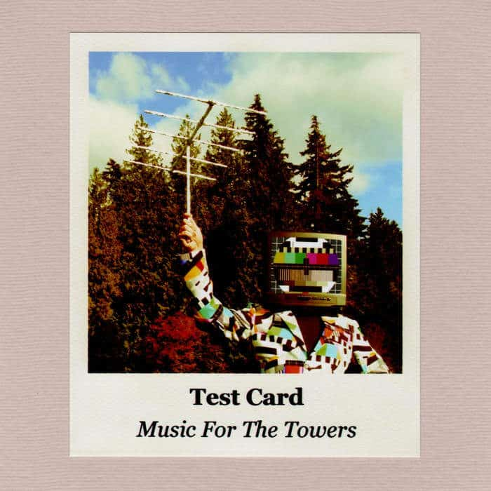 Music For The Towers by Test Card