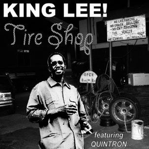 Tire Shop by King Lee (featuring Quintron)