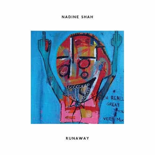 Runaway by Nadine Shah